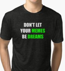 ra%2Ctriblend_tee%2Cx900%2Cblack_triblend%2Cfront c%2C200%2C175%2C210%2C230 bg%2Cf8f8f8.lite 2u1 dont let your dreams be t shirts redbubble