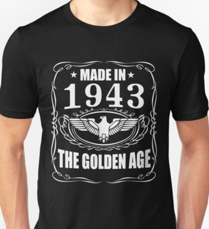 Made In 1943 - The Golden Age T-Shirt