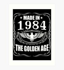 Made In 1984 - The Golden Age Art Print