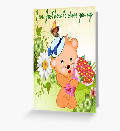 To Cheer You up ! (4247 Views) Greeting Card