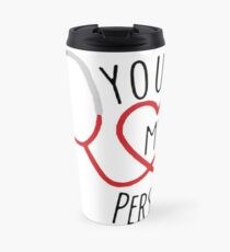 You're my person! Travel Mug