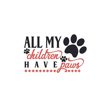 All My Children Have Paws by Charloni