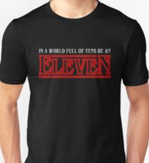 In A World Full Of Tens Be An Eleven 1980s Retro  Unisex T-Shirt