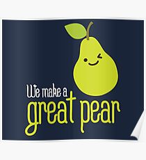 We make a great pear on dark Poster