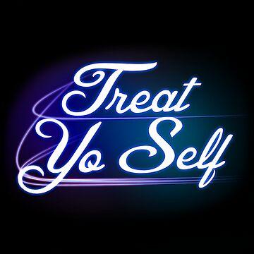 Treat Yo Self by Trecentos