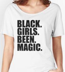 Black Girls Been Magic Black Girl Magic  Women's Relaxed Fit T-Shirt