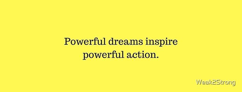 Powerful Dreams by Weak2Strong