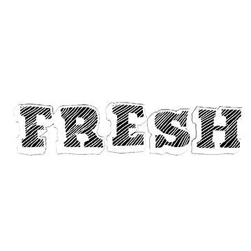 fresh fresh by mofunkyfresh