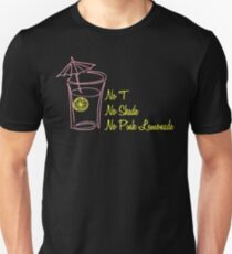 No T, No Shade, No Pink Lemonade Unisex T-Shirt