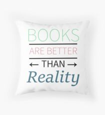 Books Are Better Throw Pillow