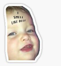 i schmell like bEEf  Sticker