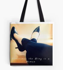 Sometimes the king is a woman Tote Bag