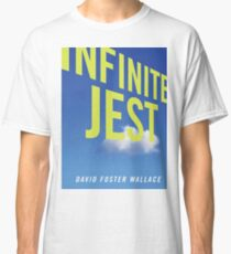 Infinite Jest David Foster Wallace Classic T-Shirt