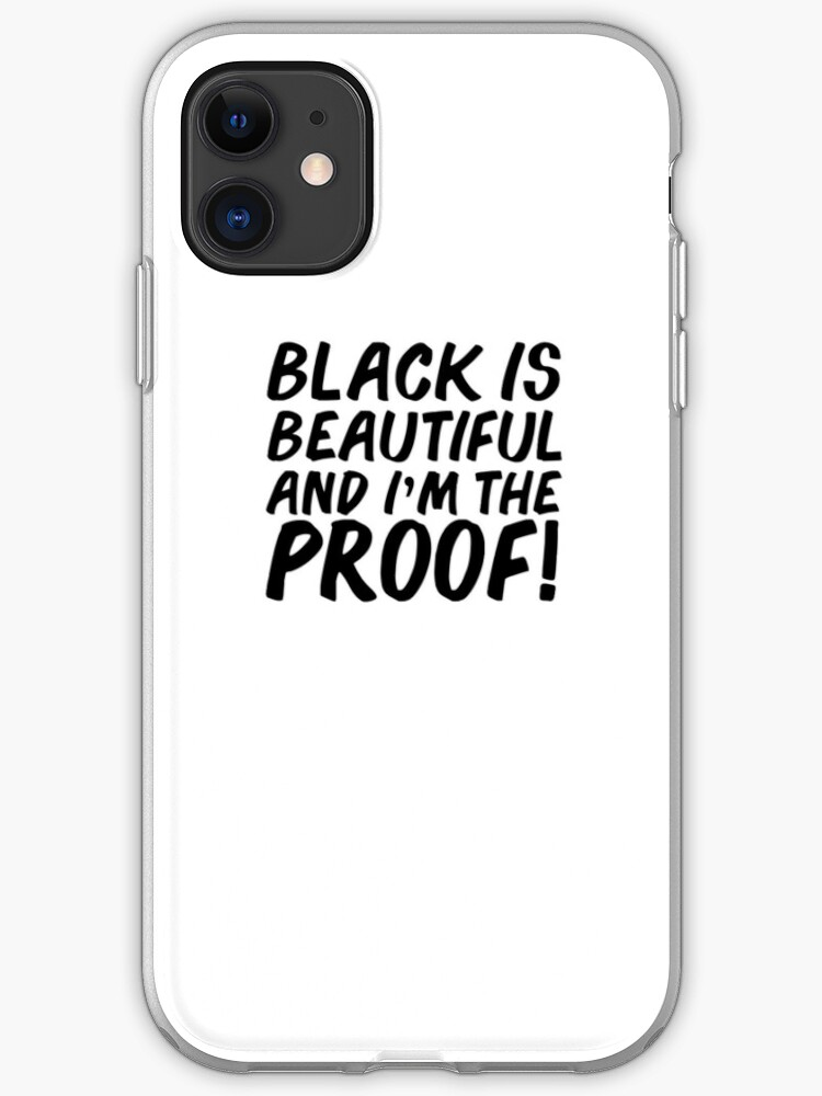Black Is Beautiful I M Proof Black Girl Magic Iphone Case Cover