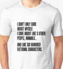 I Dont Only Care About Myself Unisex T-Shirt