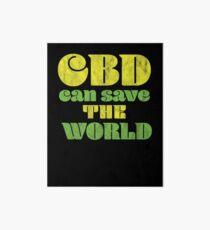 CBD Medicinal Hemp Cannabidiol CBD Can Save the World Art Board