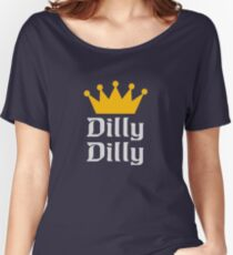 DILLY DILLY Women's Relaxed Fit T-Shirt