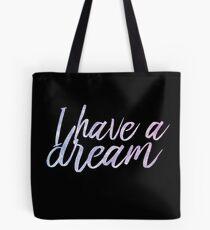 I have a dream Tote Bag