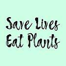 « Sauvez des vies, mangez des plantes » par comfykindness
