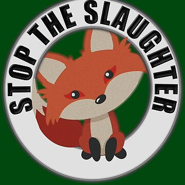 STOP THE SLAUGHTER by Paparaw