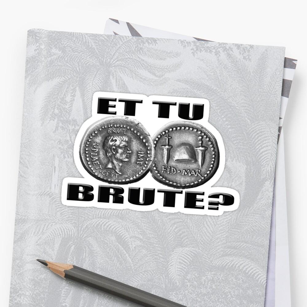 Et tu Brute?  Ides of March. Julius Caesar. by Matterotica