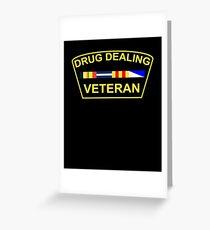 Drug Dealing Veteran Greeting Card