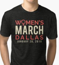 Dallas Texas Women's March January 20 2018 Tri-blend T-Shirt