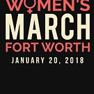 Fort Worth Texas Women's March January 20 2018 by oddduckshirts