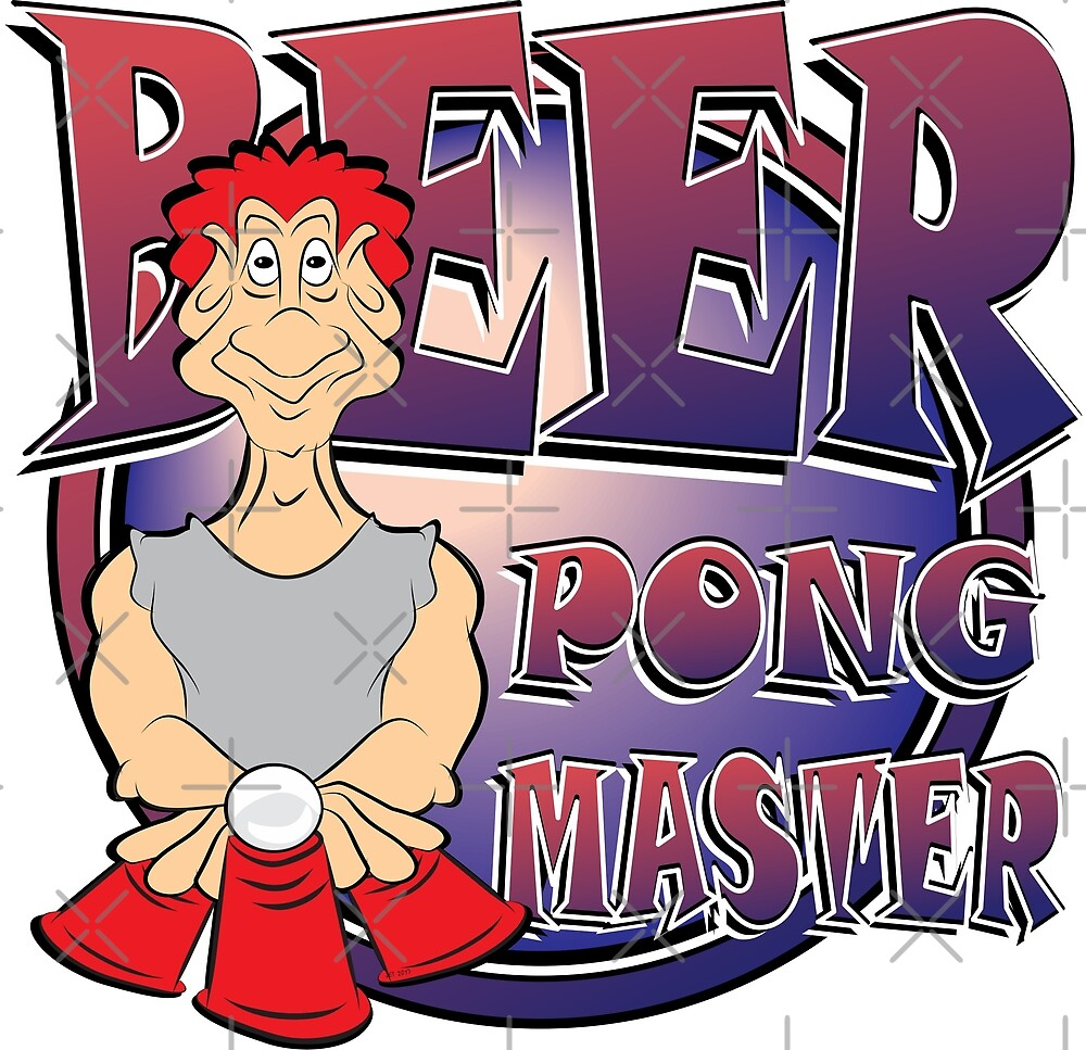 BEER PONG MASTER by MontanaJack