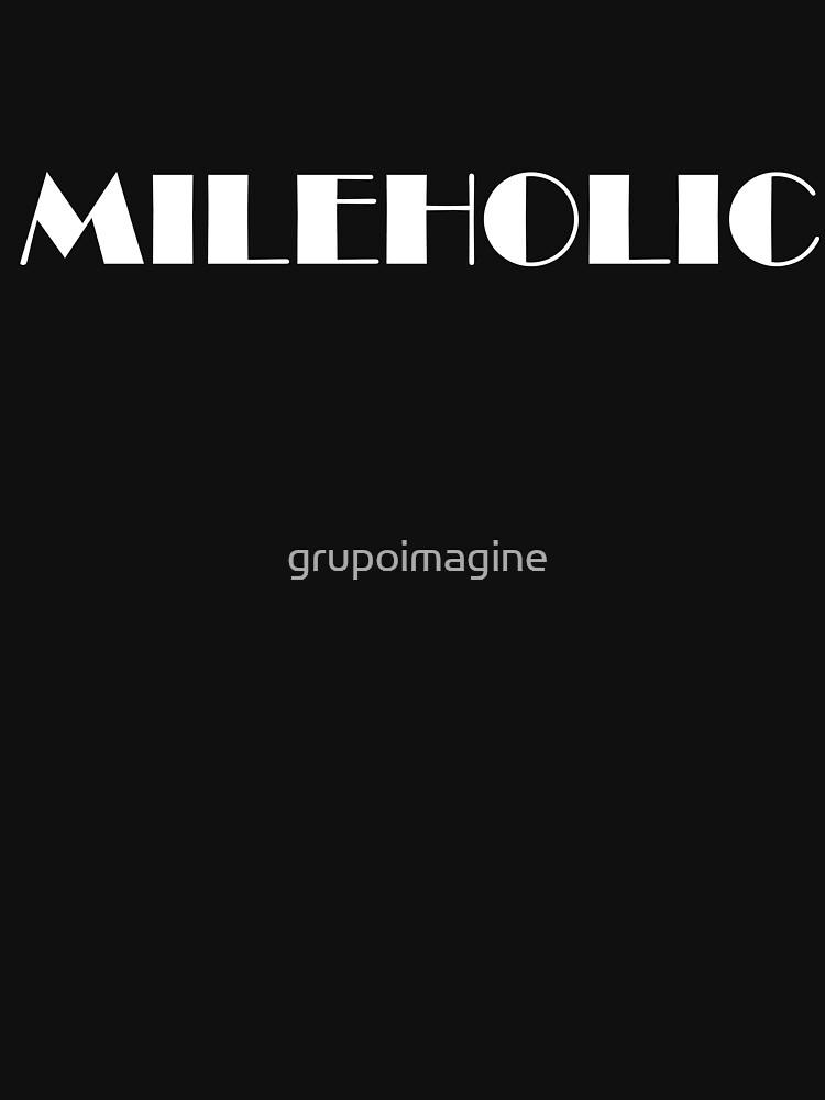 Mileholic by grupoimagine