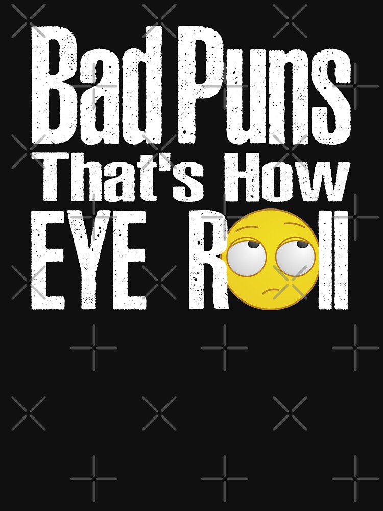 Bad Puns That's How Eye Roll by vasebrothers