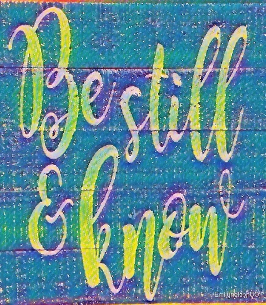 Be still by Emilynelson80