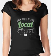 Eat Buy Play Local Oregon OR Fitted Scoop T-Shirt