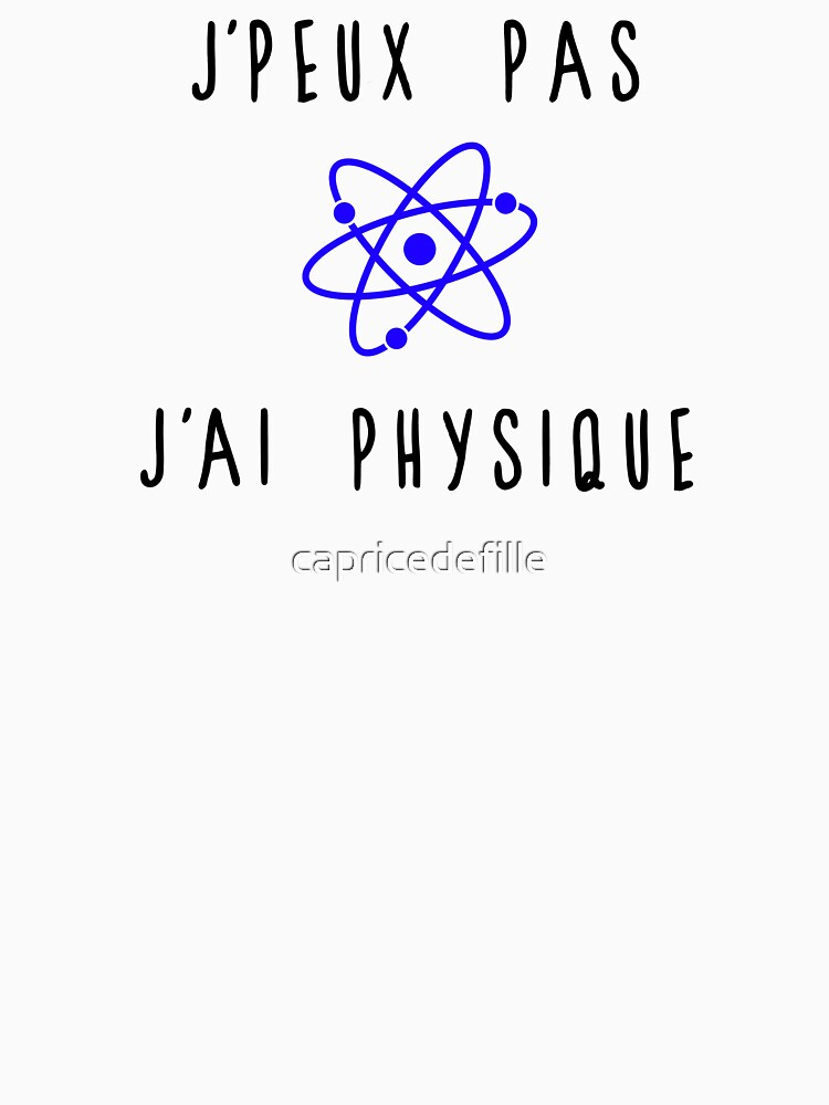 I can not I have physics by capricedefille