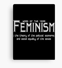 WORD OF THE YEAR : FEMINISM Canvas Print
