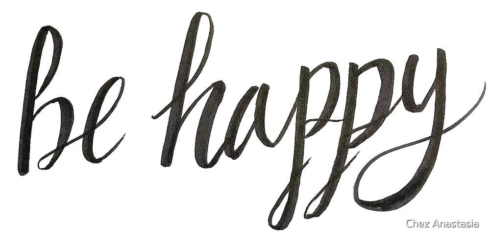 BE HAPPY by Anastasia Eberle