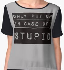 In Case of Stupid Chiffon Top