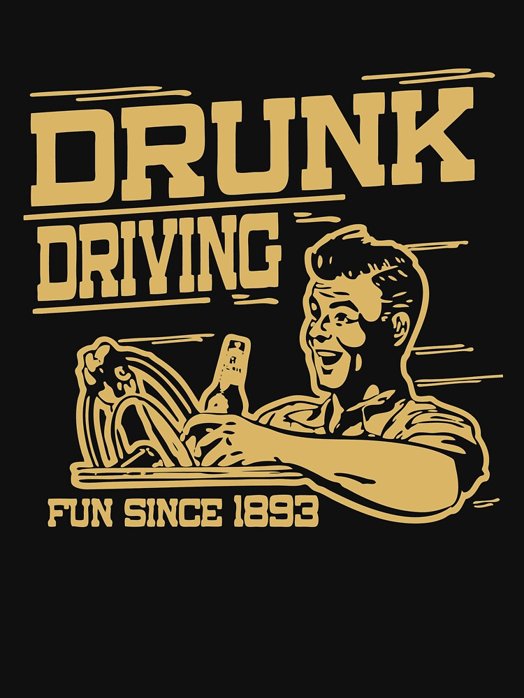 ALL TIME BEST SELLING MK764 Drunk Driving Best Trending by HadWeGo