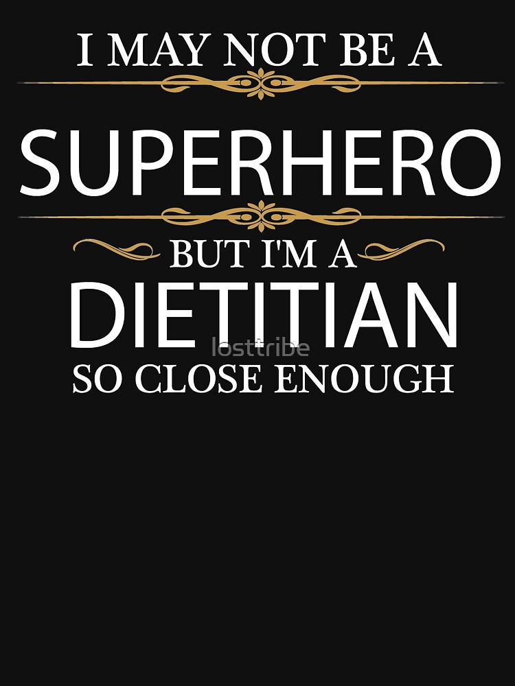 May not be a Superhero but I'm a Dietitian Nutritionist by losttribe