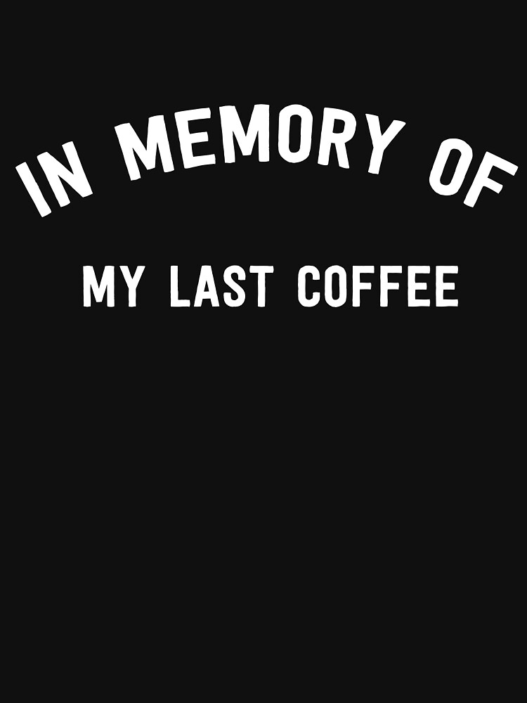 In Memory Of My Last Coffee by wondrous
