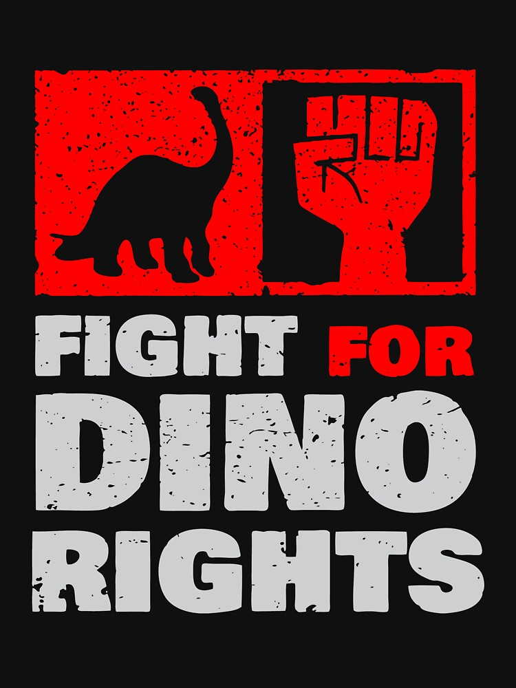 POPULAR PE210 Fight For Dino Rights Best Product by HadWeGo