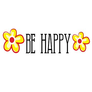 Be Happy  by Mystyleprime