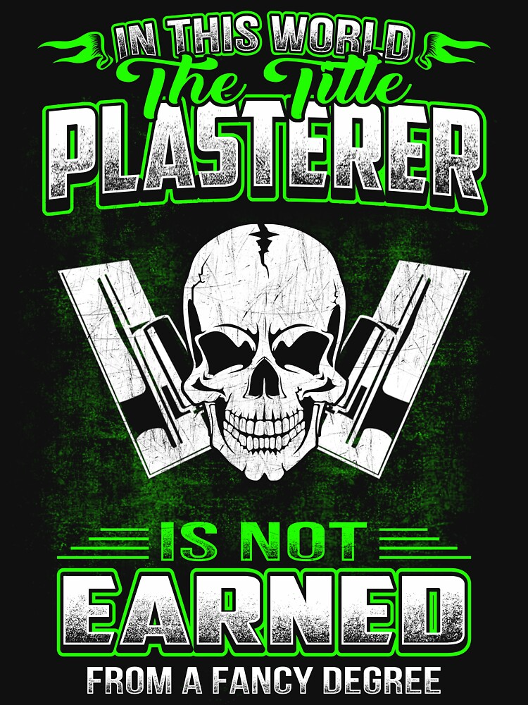 PLASTERER HOURLY RATE HOW TO DO MY JOB by todayshirt