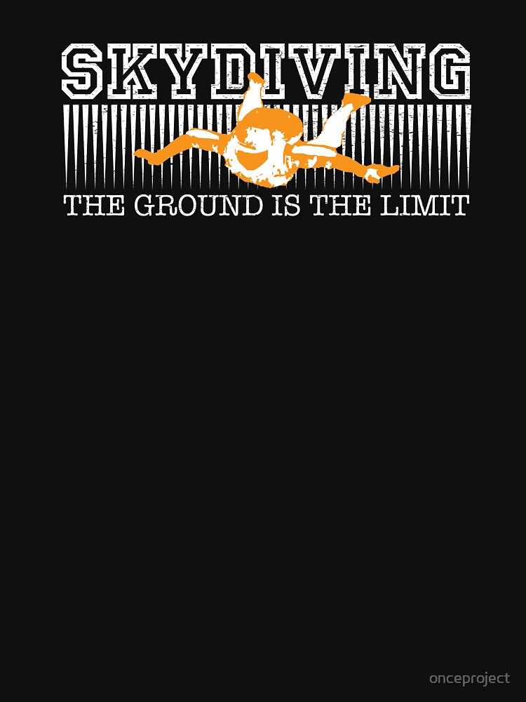 Skydiving The Ground Is The Limit by onceproject