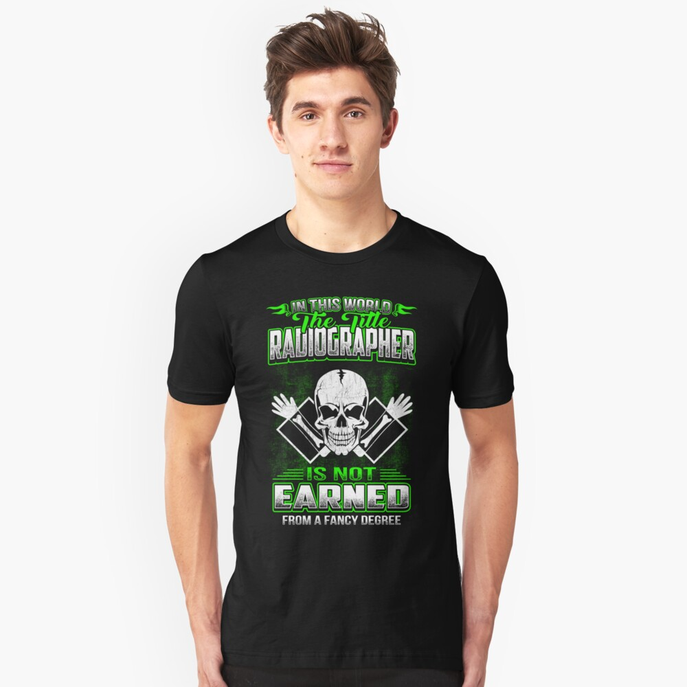 RADIOGRAPHER HOURLY RATE HOW TO DO MY JOB Unisex T-Shirt Front
