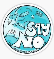 Say No to Single Use Plastics Sticker