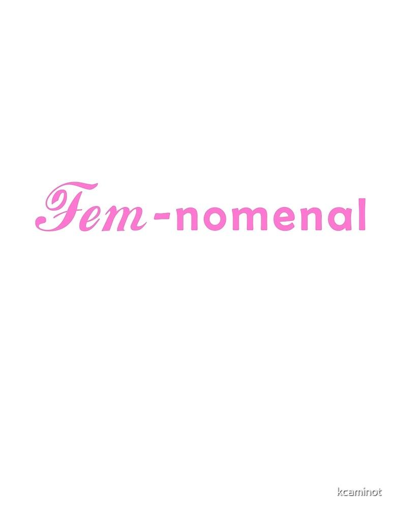 Fem-nomenal  by kcaminot