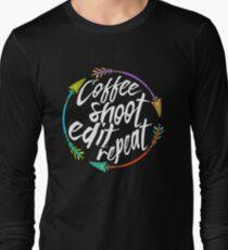 Photographer's T-Shirt/Coffee, Shoot, Edit, Repeat Long Sleeve T-Shirt