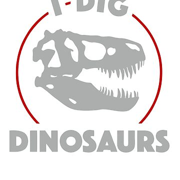 NEW PRODUCT NO858 I Dig Dinosaurs Best Product by TioPionee