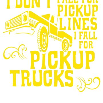 BEST SELLERS KE805 I Fall For Pickup Trucks Best Product by TioPionee